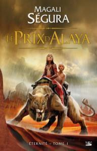 Eternité – T1 : Le prix d'Alaya de Magali Segura