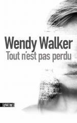 Tout n'est pas perdu – Wendy Walker