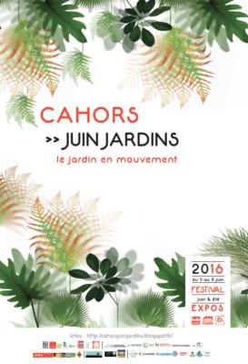 Cahors Juin Jardins 2016 «Le jardin en mouvement»
