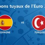 Les tuyaux de l'Euro 2016 – Espagne vs Turquie