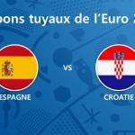 Les tuyaux de l'Euro 2016 – Espagne vs Croatie