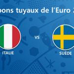 Les tuyaux de l'Euro 2016 – Italie vs Suède