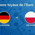 Les tuyaux de l'Euro 2016 – Allemagne vs Pologne