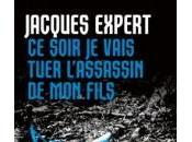soir, vais tuer l'assassin fils Jacques Expert