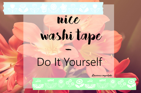 Washi Tape #Do It Yourself !