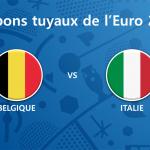 Les tuyaux de l'Euro 2016 – Belgique vs Italie