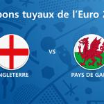 Les tuyaux de l'Euro 2016 – Angleterre vs Pays de Galles