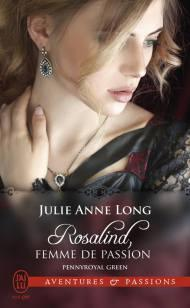 Pennyroyal Green, tome 3  Rosalind , femme de passion de Julie Anne Long