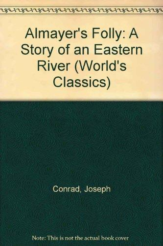 Almayer's Folly: A Story of an Eastern River (The World's Classics) FREE PDF Joseph Conrad
