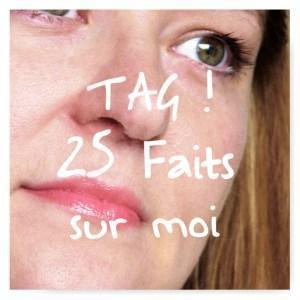 Tag #25 faits à propos de moi !
