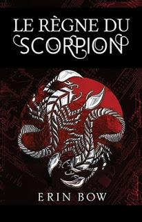 Le règne du scorpion (The scorpion rules) - Erin Bow