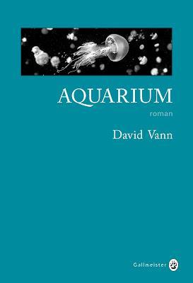 aquarium david vann gallmeister 2016