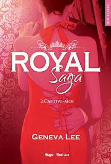 Royal saga, tome 2 : Captive-moi de Geneva Lee