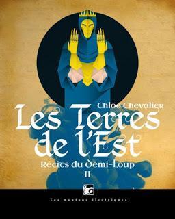 Récits du Demi-Loup, Tome 2 : Les Terres de l'Est - Chloé Chevalier