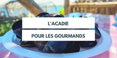 L'Acadie pour les gourmands