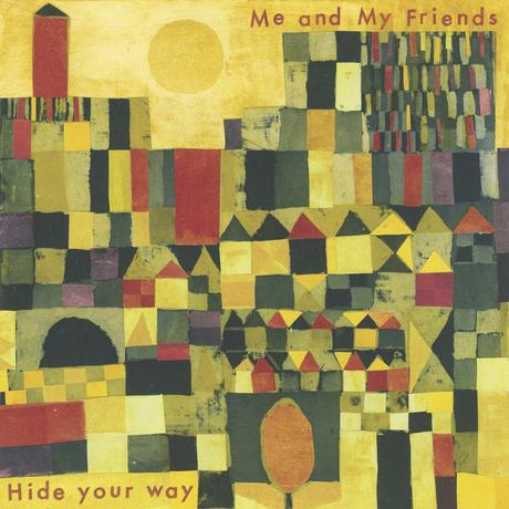 Me and My Friends - Hide Your Way
