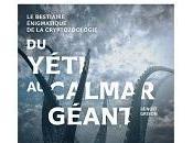 Benoit Grison Yeti calmar géant, bestiaire énigmatique cryptozoologie