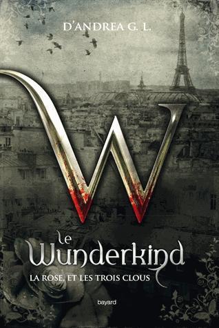 Couverture Wunderkind, tome 2 : La rose, et les trois clous