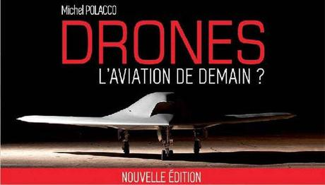 Drones, L'aviation de demain ?  Michel Polacco