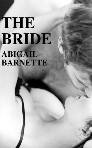 Pouvoirs d'Attraction T.3 : The Bride - Abigail Barnette