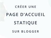 Créer page d'accueil statique Blogger
