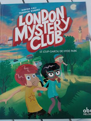 London Mystery Club - Tome 1 - Le loup-garou de Hyde Park
