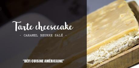 Tarte Cheesecake au caramel beurre salé à la pomme / Défi cuisine Américaine
