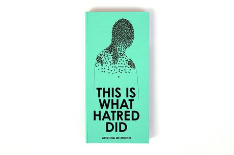 CRISTINA DE MIDDEL – THIS IS WHAT HATRED DID