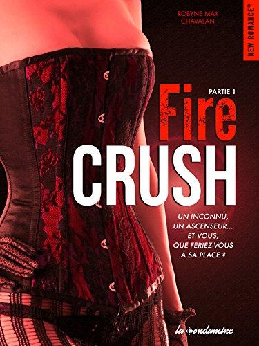 Fire Crush, partie 1 : Robyne Max Chavalan
