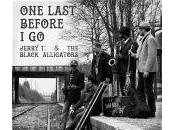 Jerry & black alligators – last before