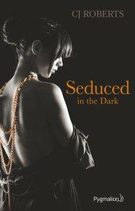 Seduced in the dark de C.J. Roberts