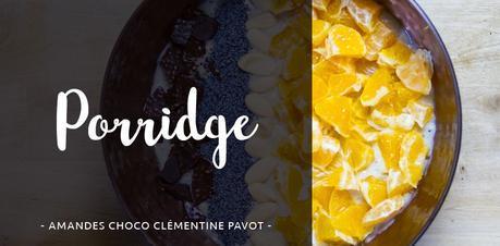 Histoire & recette du Porridge aux amandes chocolat clémentine pavot