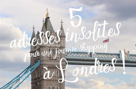adresses insolites Londres shopping soldes