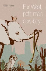 Fur West, petit mais Cow-boy de Valéry Nunes