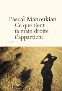 Ce que tient ta main droite t'appartient - Pascal Manoukian