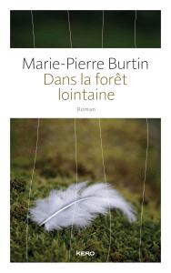 Dans la forêt lointaine - Marie-Pierre Burtin