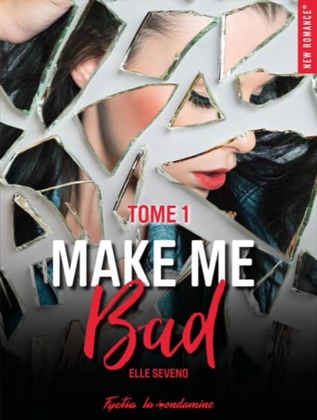 Make Me Bad, Tome 1 de Elle Seveno