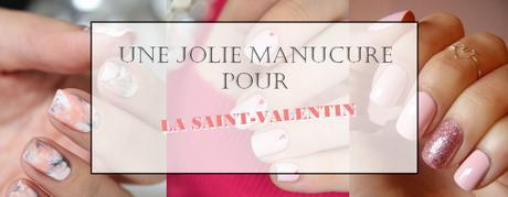 UNE JOLIE MANUCURE POUR LA SAINT-VALENTIN ?