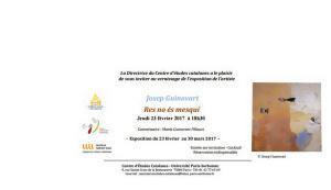 Centre d'Etudes Catalanes – Université Paris-Sorbonne  exposition Josep Guinovart « Resno és mesqui » à partir du 23 Février 2017