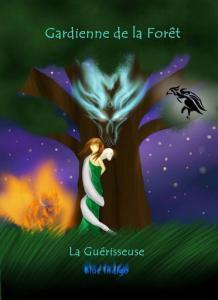 Gardienne de la forêt, tome 1 : La guérisseuse de Blue Indigo