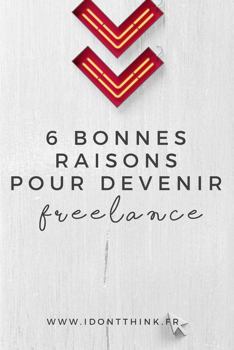 Pourquoi devenir Freelance ?