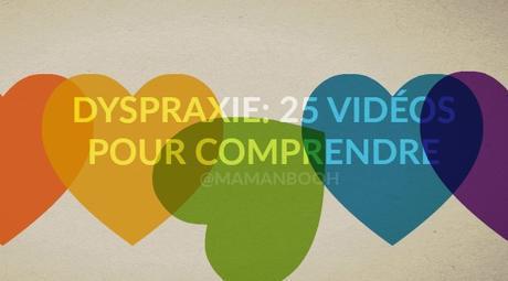 DYSPRAXIE: 25 vidéos pour comprendre!