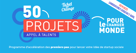 Ticket for Change : Appel à talents,  pour sa quatrième édition !