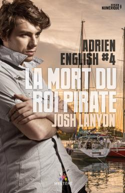 La Mort du Roi Pirate : Adrien English T4 de Josh Lanyon