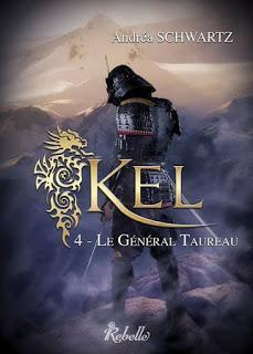 Kel, Tome 4 : Le Général Taureau - Andréa Schwartz