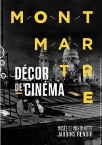Musée de Montmartre  – une nouvelle exposition  » MONTMARTRE – Décor de Cinéma  » AVRIL 2017