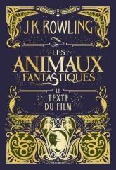 harry potter,j.k. rowling,les animaux fantastiques,le texte du film,eddie redmayne,norbert dragonneau