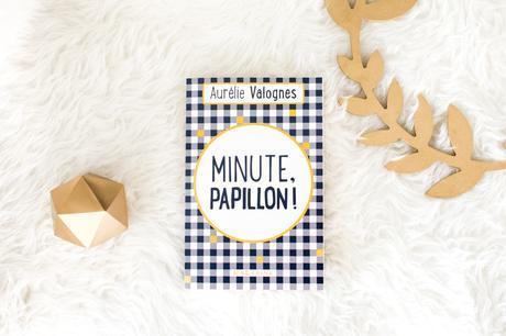 [Lecture] Minute, papillon! d'Aurélie Valognes