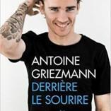 Découvrez le livre: «Antoine Griezmann derrière le sourire»