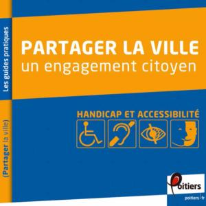 La ville de Poitiers diffuse son guide handicap et accessibilité, intitulé «Partager la ville, un engagement citoyen»